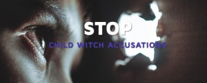 ROOTS, REALITIES & RESPONSES: LESSONS LEARNT IN TACKLING WITCHCRAFT ACCUSATIONS AGAINST CHILDREN